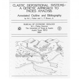 EM0001. Clastic Depositional Systems: A Genetic Approach to Facies Analysis, An Annotated Outline and Bibliography