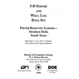 SW0003. 3-D Seismic and Well Log Data Set, Fluvial Reservoir Systems--Stratton Field, South Texas