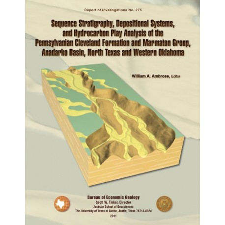 RI275. Sequence Stratigraphy, Depositional Systems, and Hydrocarbon Play Analysis... Cleveland Formation and Marmaton Group