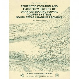 RI0119. Epigenetic Zonation and Fluid Flow History of Uranium-Bearing Fluvial Aquifer Systems, South Texas Uranium Province