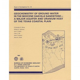 RI0118. Geochemistry of Ground Water in the Miocene Oakville Sandstone: A Major Aquifer and Uranium Host of the Texas Coastal Pl