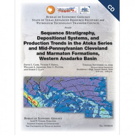 SW0019CD. Sequence Stratigraphy, Depositional Systems, and Production Trends in the Atoka Series and...Cleveland a