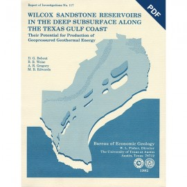 RI0117D. Wilcox Sandstone Reservoirs in the Deep Subsurface along the Texas Gulf Coast,Their Potential for Production of Geopres