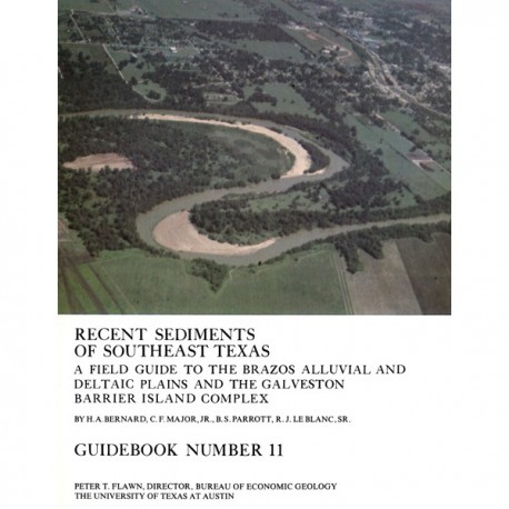 GB0011. Recent Sediments of Southeast Texas: A Field Guide to the Brazos Alluvial and Deltaic Plains and the Galveston Barrier I