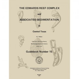GB0015. The Edwards Reef Complex and Associated Sedimentation in Central Texas