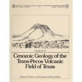 GB0019. Cenozoic Geology of the Trans-Pecos Volcanic Field of Texas