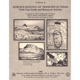 GB0023. Igneous Geology of Trans-Pecos Texas: Field Trip Guide and Research Articles