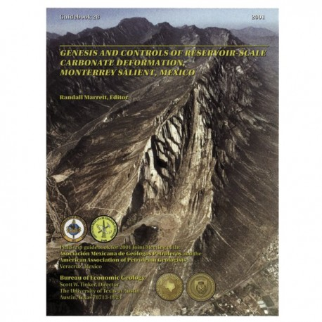 GB0028. Genesis and Controls of Reservoir-Scale Carbonate Deformation, Monterrey Salient, Mexico