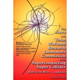 US0002. The Story of the Texas National Research Laboratory Commission and the Superconducting Super Collider...