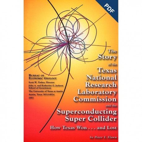 US0002D  The Story of the Texas National Research Laboratory Commission and  the Superconducting Super Collider