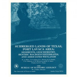 SL0007. Submerged Lands of Texas, Port Lavaca Area: Sediments, Geochemistry, Benthic Macroinvertebrates, and Associated Wetlands