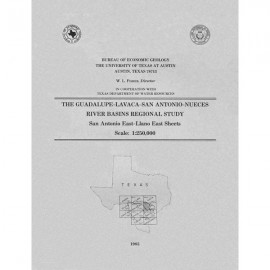 RB0001. The Guadalupe-Lavaca-San Antonio-Nueces River Basins Regional Study, San Antonio East-Llano East Sheets