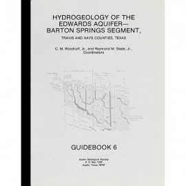 AGS 006. Hydrogeology of the Edwards Aquifer-Barton Springs Segment, Travis and Hays Counties
