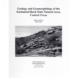 AGSGB32. Geology and Geomorphology of Enchanted Rock State Natural Area, Central Texas