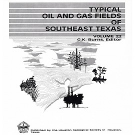 HGS 107SV. Typical Oil and Gas Fields of Southeast Texas, Volume II