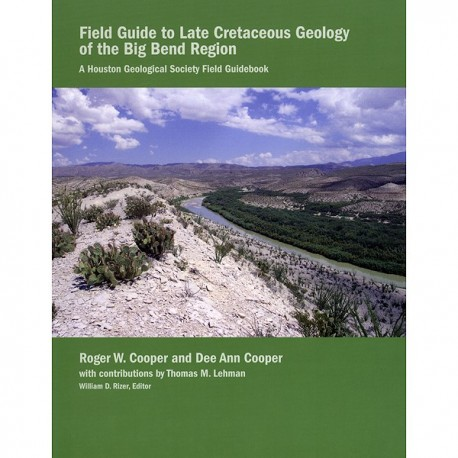 HGS 204G. Field Guide to Late Cretaceous Geology...Big Bend
