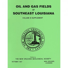 NOGS 19. Oil and Gas Fields of Southeast Louisiana Vol. 3 Supplement