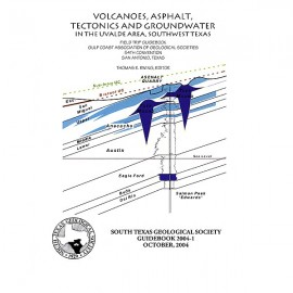 STGS GB2004-1. Volcanoes, Asphalt, Tectonics and Groundwater in the Uvalde Area, Southwest Texas