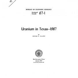 GC6701. Uranium in Texas: 1967