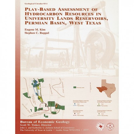 GC0301. Play-Based Assessment of Hydrocarbon Resources in University Lands Reservoirs, Permian Basin, West Texas