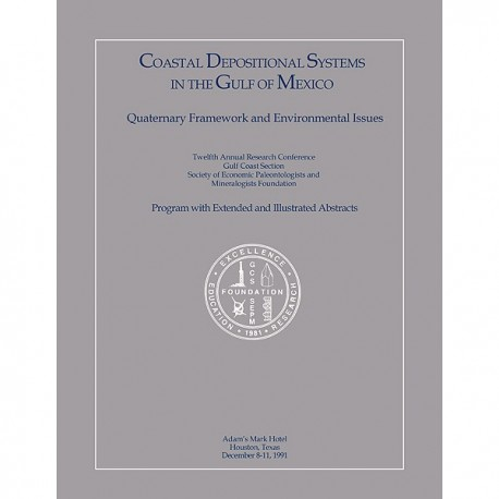 GCS 009. Coastal Depositional Systems in the Gulf of Mexico: Quaternary Framework and Environmental Issues