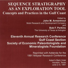 GCS 018. Sequence Stratigraphy as an Exploration Tool: Concepts and Practices in the Gulf Coast