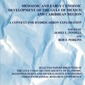 GCS019. Mesozoic and Early Cenozoic Development of the Gulf of Mexico and Caribbean Region: A Context for Hydrocarbon Exploratio