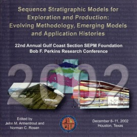 GCS022. Sequence Stratigraphic Models for Exploration and Production: Evolving Methodology, Emerging Models, and Application His