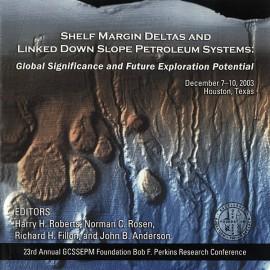 GCS023. Shelf Margin Deltas and Linked Down Slope Petroleum Systems