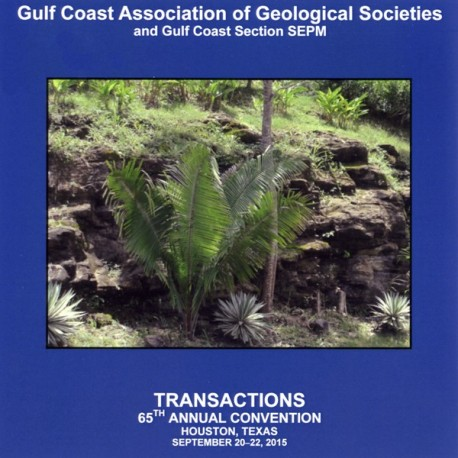 GCAGS 065. GCAGS Transactions, Volume 65 (2015) Houston