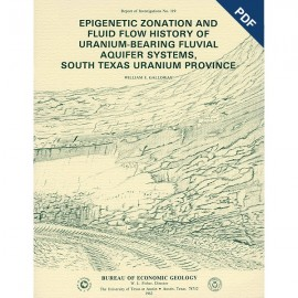 RI0119D. Epigenetic Zonation and Fluid Flow History of Uranium-Bearing Fluvial Aquifer Systems, South Texas Uranium Province