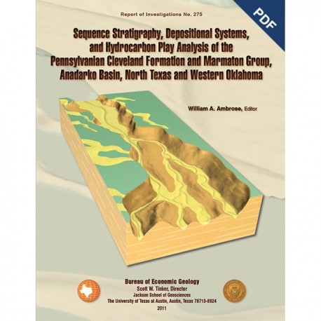 RI0275D. Sequence Stratigraphy, Depositional Systems, and Hydrocarbon Play Analysis... Cleveland Formation and Marmaton Group