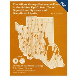 GF0002D. The Wilcox Groupo (Paleocene-Eocene) in the Sabine Uplift Area, Texas - Downloadable PDF