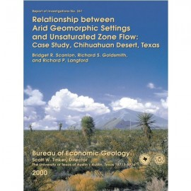 RI0261. Relationship between Arid Geomorphic Settings and Unsaturated Zone Flow: Case Study, Chihuahuan Desert, Texas