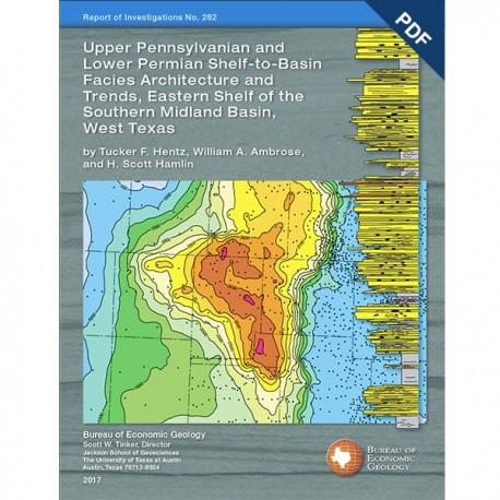 RI0282D. Upper Pennsylvanian and Lower Permian Shelf-to-Basin Facies...Eastern Shelf...Midland Basin, West Texas - Downloadable