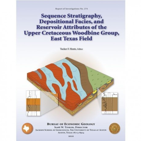 RI0274. Sequence Stratigraphy, Depositional Facies, and Reservoir Attributes of the Upper Cretaceous Woodbine Group, East Texas