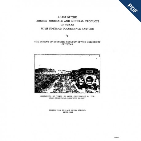 MR0001. A List of the Common Minerals and Mineral Products of Texas with Notes on Occurrence and Use