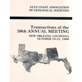 GCAGS 038. GCAGS Transactions Volume 38 (1988) New Orleans