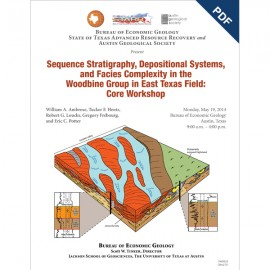 SW0020. Sequence Stratigraphy...Woodbine Group...East Texas Field: A Core Workshop