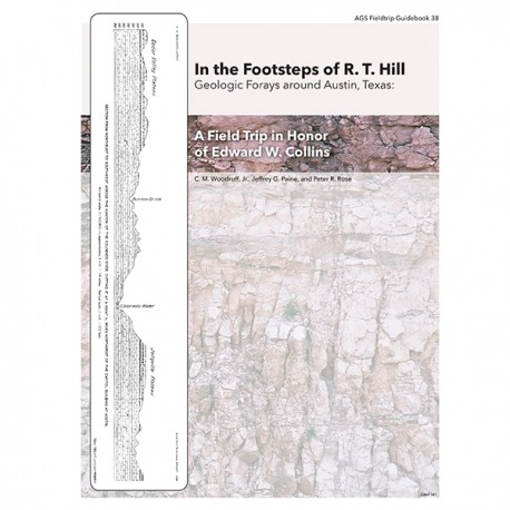 AGS GB 38. In the Footsteps of R. T. Hill - Geologic Forays around Austin, Texas
