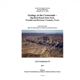 AGS GB 39. Geology at the Crossroads--Big Bend Ranch State Park,  Presidio and Brewster Counties, Texas