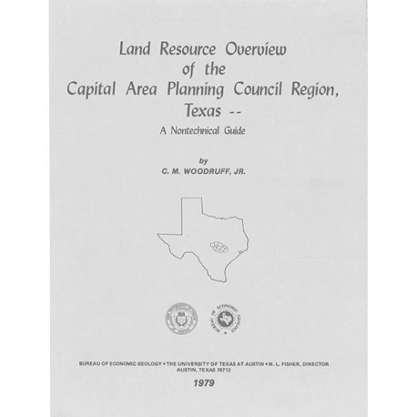 SR0007. Land Resource Overview of the Capital Area Planning Council Region, Texas: A Nontechnical Guide