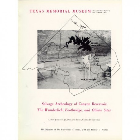 TMMBL005. Salvage archeology of Canyon Reservoir: the Wunderlich, Footbridge, and Oblate sites
