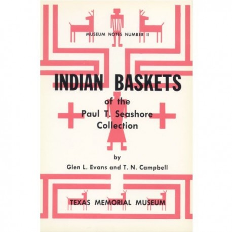 TMMMN011. Indian baskets of the Paul T. Seashore Collection